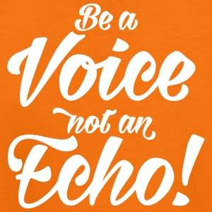 be a Voice not an Echo Stimme Meinung Opinion - Teenager Premium T-Shirt
