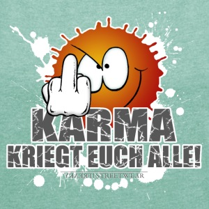 Karma kriegt Euch Alle T-Shirts - Women's T-shirt with rolled up sleeves