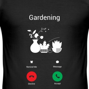 MY GARDEN GETS ME! GARDENING GETS! T-Shirts - Men's Slim Fit T-Shirt