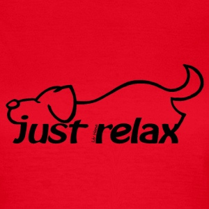 Just Relax - Frauen T-Shirt