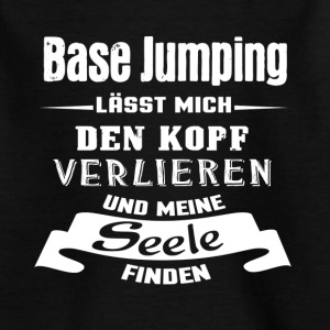 Base Jumping - Seele T-Shirts - Kinder T-Shirt