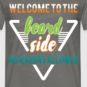 Welcome to the beard side no razors allowed - Men's T-Shirt