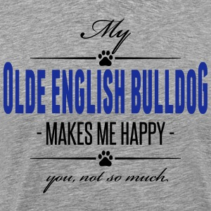 My Olde English Bulldog makes me happy - Männer Premium T-Shirt