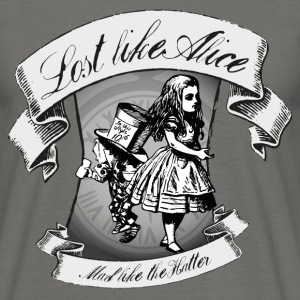 Lost like Alice, Mad like the Hatter - Männer T-Shirt