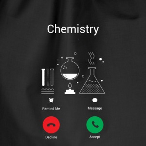 CHEMISTRY GETS – THE CHEMIST EXISTENCE IS CALLING ME! Bags & Backpacks - Drawstring Bag