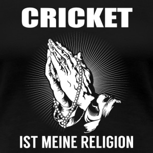 Cricket - meine Religion T-Shirts - Frauen Premium T-Shirt