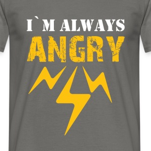 I'm always angry - Men's T-Shirt