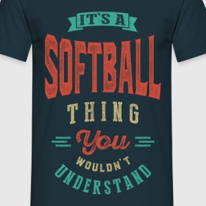 It's a Softball Thing | T-shirt - Men's T-Shirt