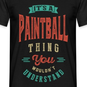 It's a Paintball Thing | T-shirt - Men's T-Shirt