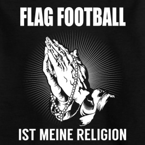 Flag Football - meine Religion T-Shirts - Kinder T-Shirt