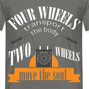 Four wheels transport the body two wheels move the - Men's T-Shirt