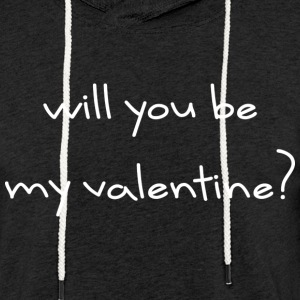 Will you be my Valentine? Pullover & Hoodies - Leichtes Kapuzensweatshirt Unisex