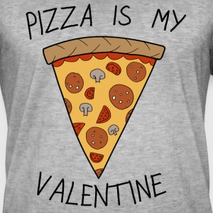 Valentine's Day Pizza Is My Valentine Humour - Men's Vintage T-Shirt