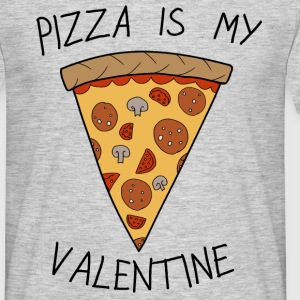 Valentine's Day Pizza Is My Valentine Humour - Men's T-Shirt