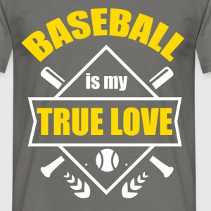 Baseball is my true love  - Men's T-Shirt