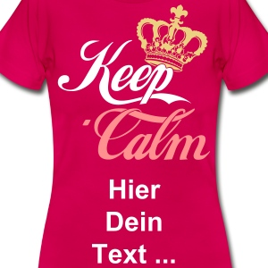 Keep Calm Crown T-Shirts - Frauen T-Shirt