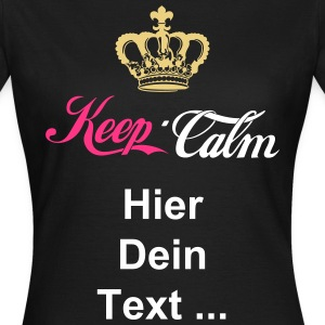 Keep Calm Crown 3 T-Shirts - Frauen T-Shirt