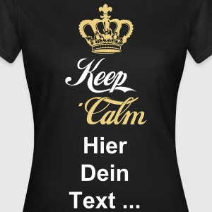 Keep Calm Crown 4 T-Shirts - Frauen T-Shirt