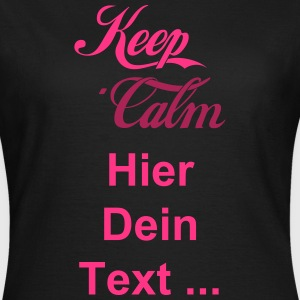 Keep Calm T-Shirts - Frauen T-Shirt