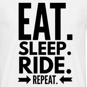 Eat Sleep Ride Repeat T-Shirts - Men's T-Shirt