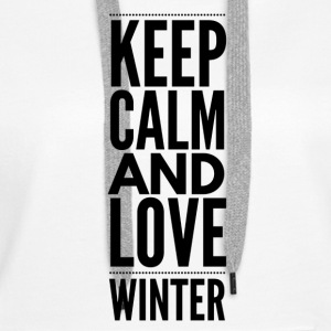 Keep Calm and Love Winter Sweatshirts - Dame Premium hættetrøje