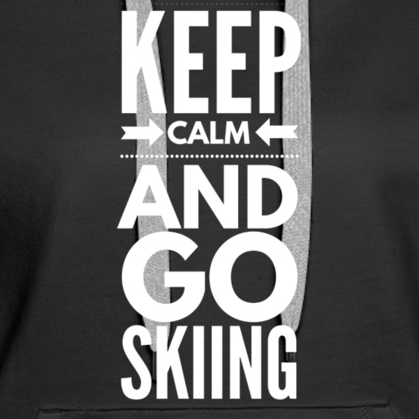 KEEP CALM AND GO SKIING Sweat-shirts - Sweat-shirt à capuche Premium pour femmes