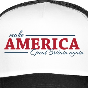 Make America Great Britain again - Trucker Cap