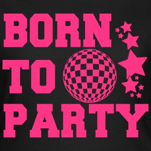 Born to party T-Shirts - Frauen T-Shirt
