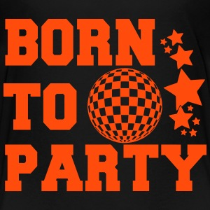 Born to party T-Shirts - Teenager Premium T-Shirt