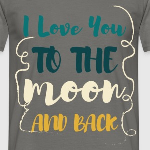 I love you to the moon and back - Men's T-Shirt