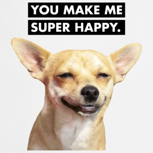 YOU MAKE ME SUPER HAPPY - Lachender Hund - Kochschürze