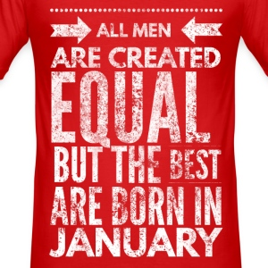 all men are created equal best are born in january T-shirts - slim fit T-shirt