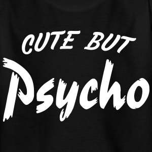 cute but psycho Shirts - Teenage T-shirt