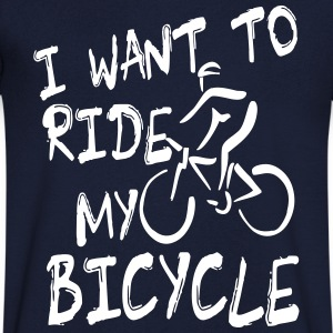 I want to ride my bicycle T-Shirts - Men's V-Neck T-Shirt