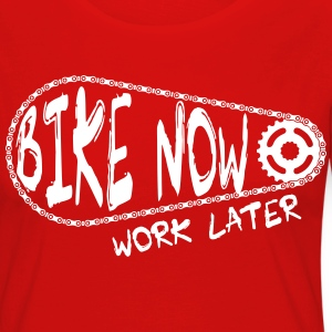bike now work later  Long Sleeve Shirts - Women's Premium Longsleeve Shirt