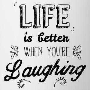 Life better when you're laughing Bouteilles et Tasses - Tasse
