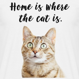 Katze - Home is where the cat is.  - Männer T-Shirt