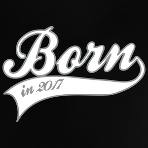 born in 2017 Baby T-shirts - Baby T-shirt