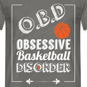 O.B.D. Obsessive basketball disorder - Men's T-Shirt