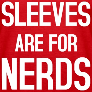 Sleeves are for Nerds Tops - Frauen Premium Tank Top