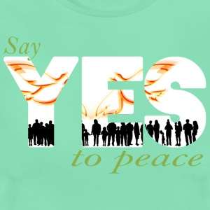 Yes to peace T-Shirts - Frauen T-Shirt