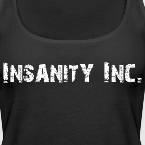 Girlie Top - Insanity Inc. - Frauen Premium Tank Top