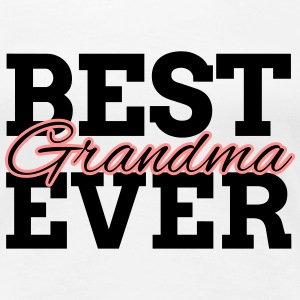 BEST GRANDMA EVER T-Shirts - Frauen Premium T-Shirt