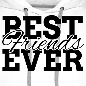 BEST FRIENDS EVER Hoodies & Sweatshirts - Men's Premium Hoodie