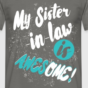 My sister-in-law is awesome! - Men's T-Shirt