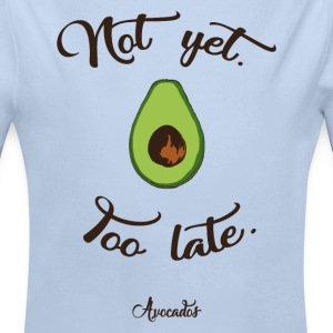 Not yet - Too late. Avocados Baby Bodys - Baby Langarm-Body