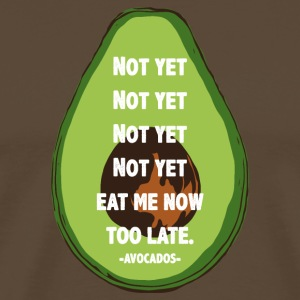Not yet Too late Avocados T-Shirts - Männer Premium T-Shirt
