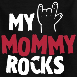 My mommy rocks T-Shirts - Kinder T-Shirt