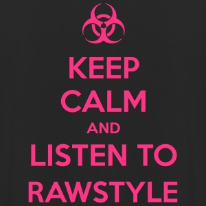 Keep Calm And Listen to Rawstyle Hoodies & Sweatshirts - Unisex Hoodie