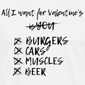 Anti Valentine's Day All I Want Humour Slogan - Herre premium T-shirt